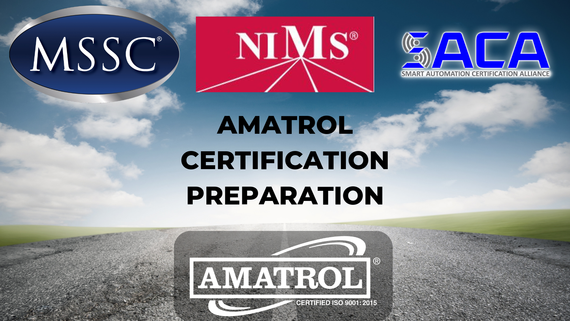 Amatrol Certification Preparation graphic with road leading to horizon with blue sky and clouds and logos for Amatrol, MSSC, NIMS, and SACA