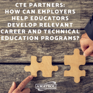 CTE Partners: How Can Employers Help Educators Develop Relevant Career and Technical Education Programs?