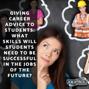 Giving Career Advice to Students: What Skills Will Students Need To Be Successful in the Jobs of the Future?