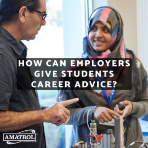 Amatrol - How Can Employers Give Students Career Advice?