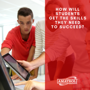 Amatrol - How Will Students Get the Skills They Need to Succeed?