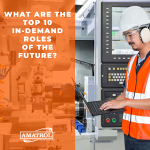 Amatrol - What Are the Top 10 In-Demand Roles of the Future?