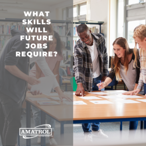 Amatrol - What Skills Will Future Jobs Require?