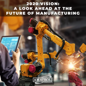 2020 Vision - A Look Ahead at the Future of Manufacturing - Amatrol