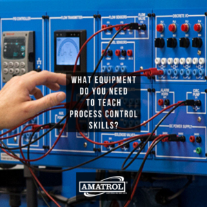 What Equipment Do You Need To Teach Process Control Skills - Amatrol