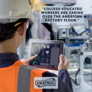 College-Educated Workers Are Taking Over the American Factory Floor - Amatrol Infographic