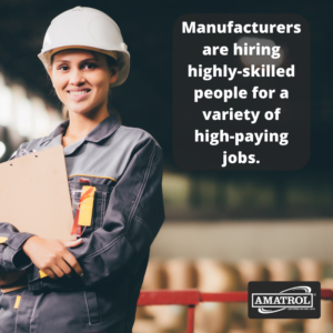 Manufacturers are hiring highly-skilled people for a variety of high-paying jobs - Amatrol infographic