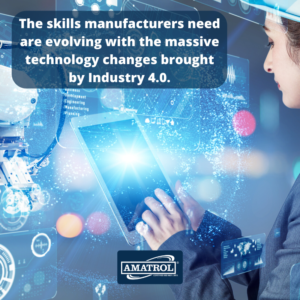 The skills manufacturers need are evolving with the massive technology changes brought by Industry 4.0 - Amatrol infographic