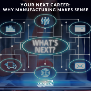 Your Next Career: Why Manufacturing Makes Sense - Amatrol Article