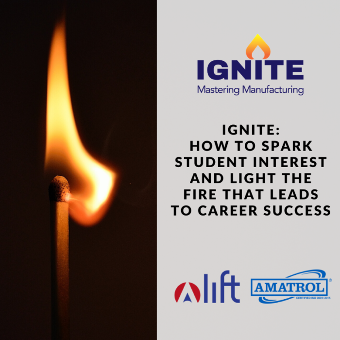 IGNITE - How to Spark Student Interest and Light the Fire that Leads to Career Success