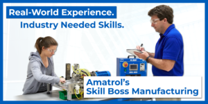 Real World Experience, Industry Needed Skills Amatrol Skill Boss Manufacturing