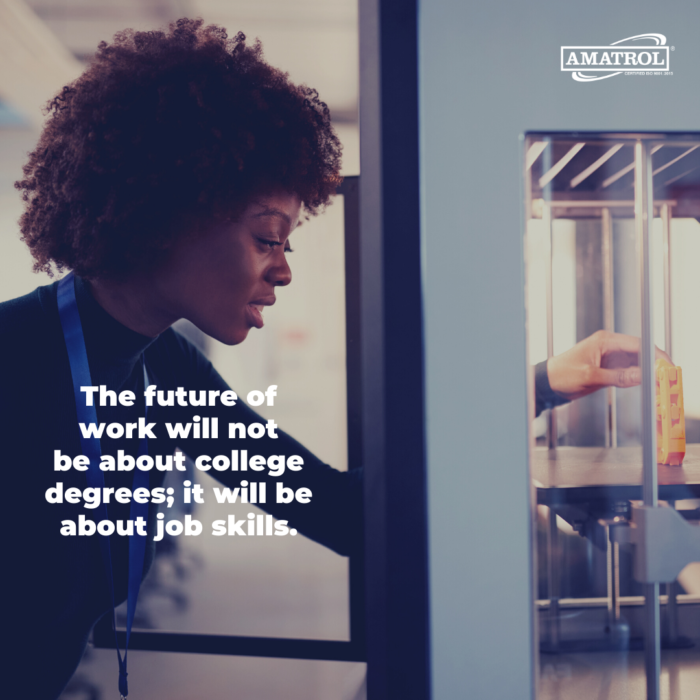 The future of work will not be about college degrees; it will be about job skills.