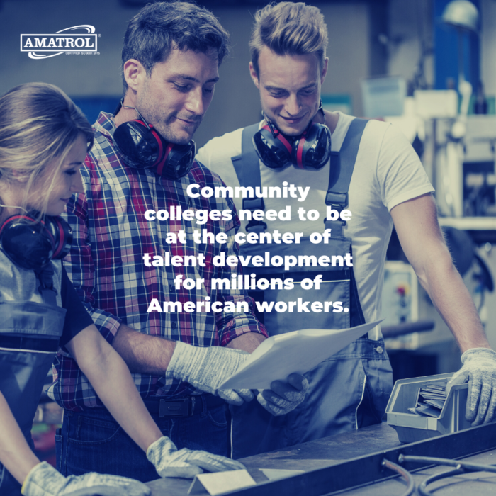 Community colleges need to be at the center of talent development for millions of American workers.