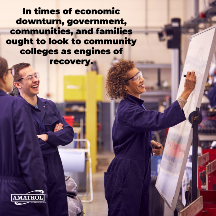 In times of economic downturn, government, communities, and families ought to look to community colleges as engines of recovery.