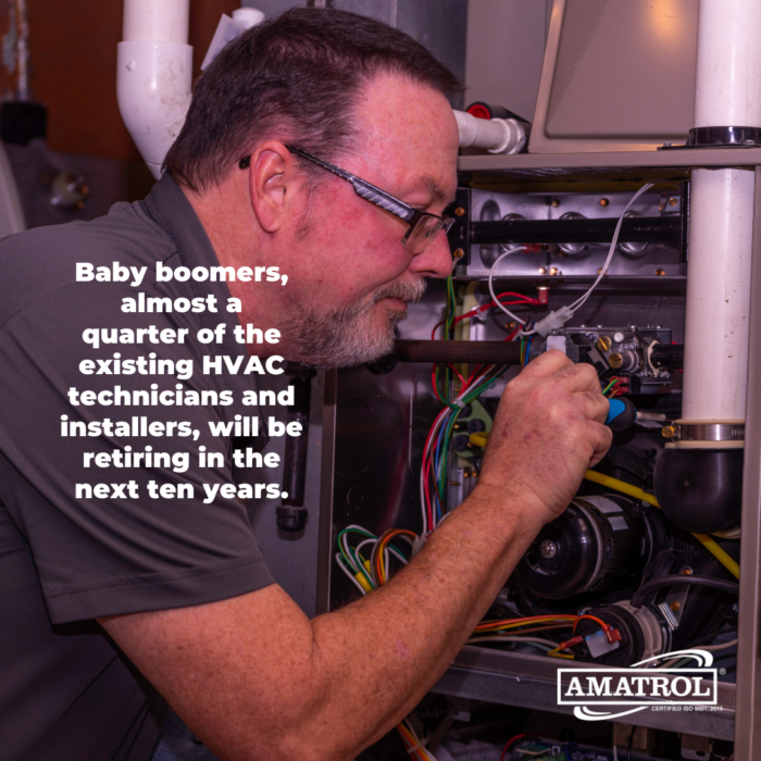 Baby boomers, almost a quarter of the existing HVAC technicians and installers, will be retiring in the next ten years.
