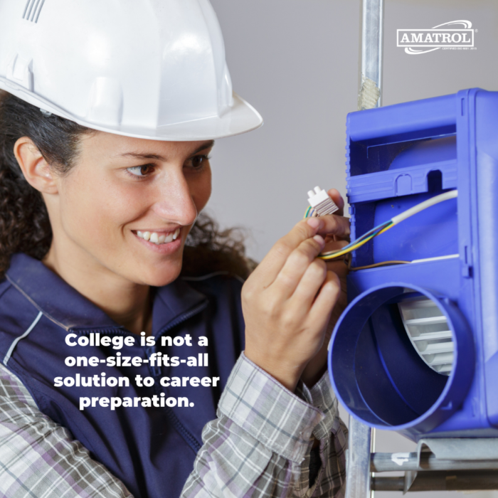 College is not a one-size-fits-all solution to career preparation.