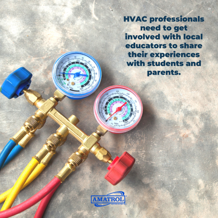 HVAC professionals need to get involved with local educators to share their experiences with students and parents.