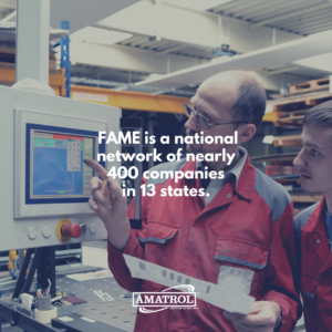 FAME is a national network of nearly 400 companies in 13 states