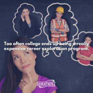 College is not the place for career exploration.