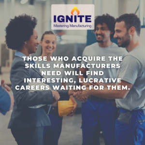 IGNITE: Mastering Manufacturing - Opportunity Abounds in Modern Advanced Manufacturing
