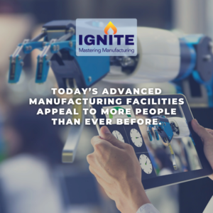 Modern Manufacturing is Appealing to Today's Workers